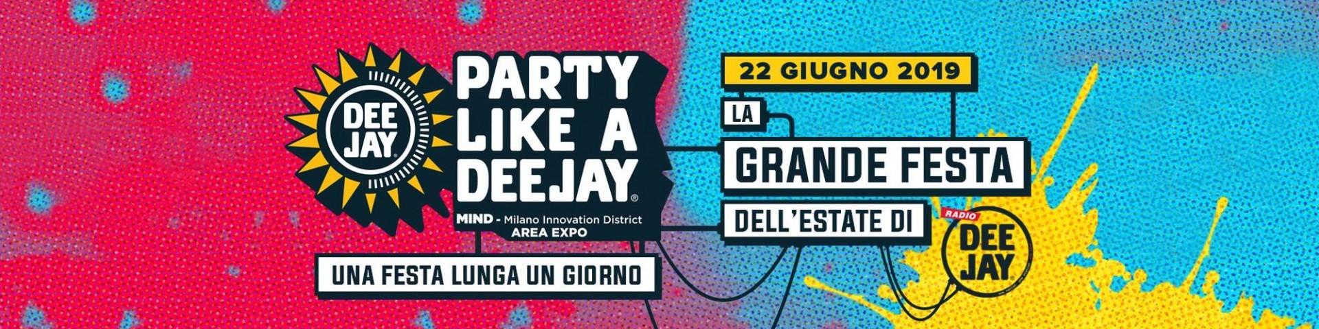 Party Like a Deejay 2019 a Milano – 22 giugno: biglietti, scaletta, come arrivare