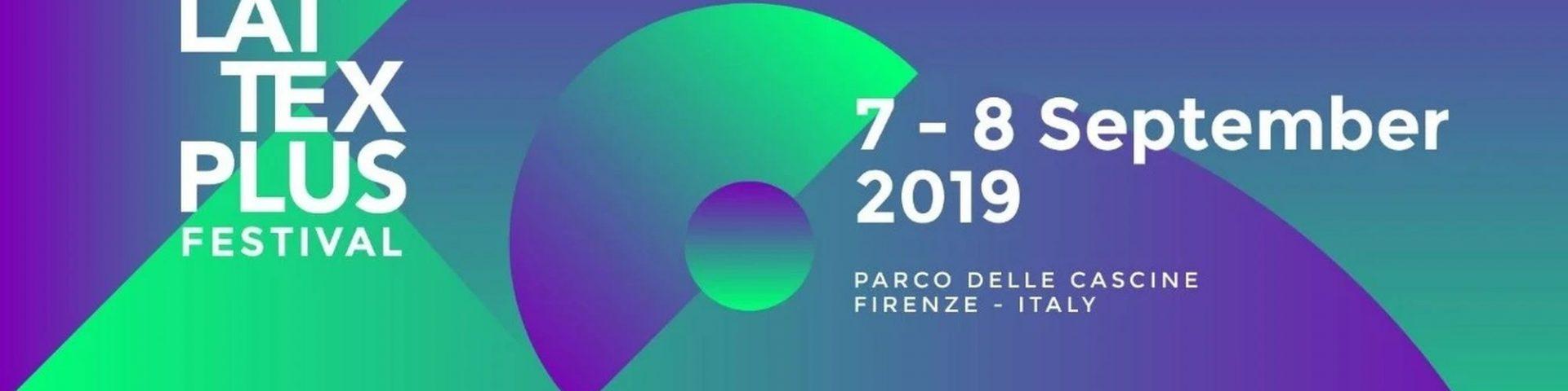 Lattexplus Festival a Firenze – 8 settembre 2019: biglietti, scaletta