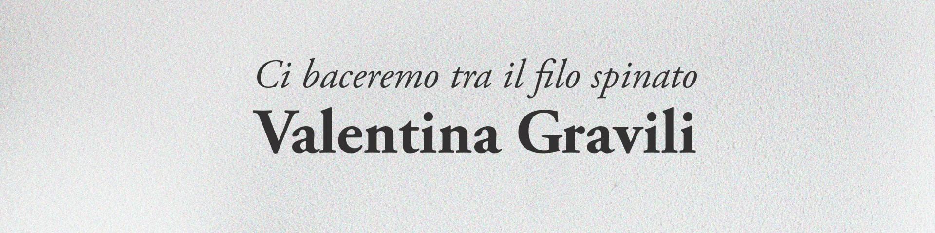 """Valentina Gravili: """"Ci baceremo tra il filo spinato"""" in uscita il 16 ottobre"""
