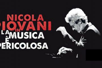 """Nicola Piovani, """"La musica è pericolosa"""""""