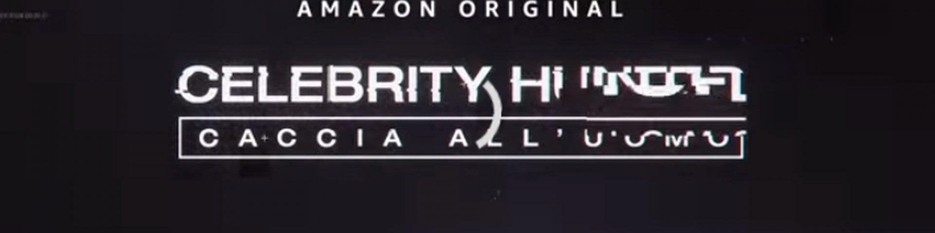 Celebrity Hunted in streaming: come vederlo su Amazon Prime