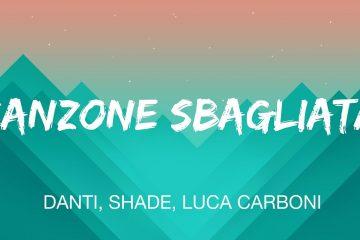 """La Bellacanzone della settimana è """"Canzone sbagliata"""" di Danti feat. Luca Carboni e Shade"""