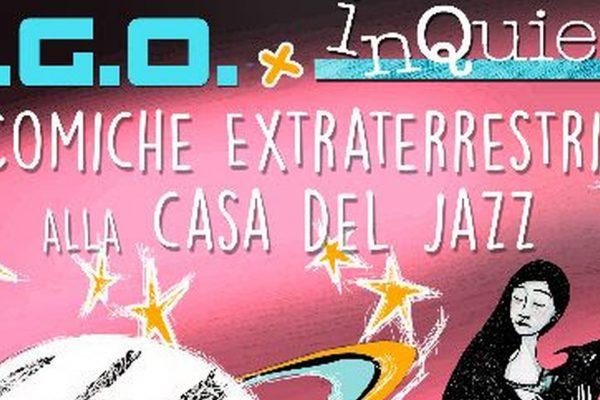 Lunedì 27 luglio Risate e Musica fuori dai cliché alla Casa dal Jazz: i dettagli