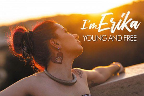 """I'm Erika: """"Young and free"""" è il nuovo singolo"""