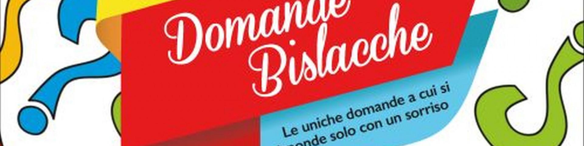 """""""Domande bisclacche"""", il nuovo libro di Maurizio Bernacchia"""